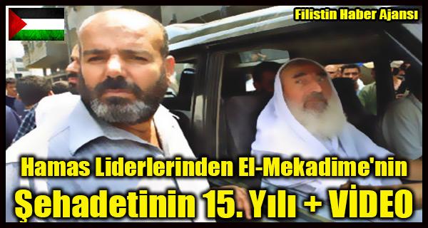 Hamas Liderlerinden El-Mekadime'nin Sehadetinin 15