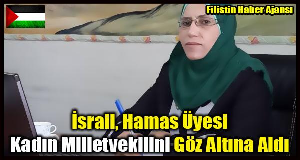 Israil, Hamas Uyesi Kadin Milletvekilini Goz Altina Aldi
