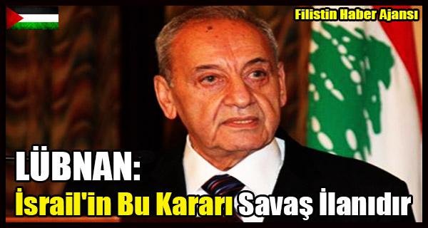 Lubnan- Israil'in Bu Karari Savas Ilanidir