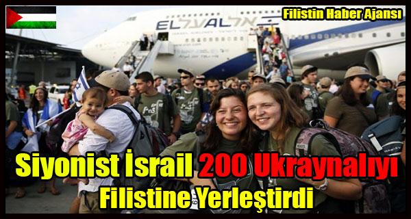 Siyonist Israil 200 Ukraynaliyi Filistin Topraklarina Yerlestirdi