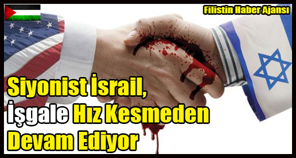Siyonist Israil, Isgale Hiz Kesmeden Devam Ediyor