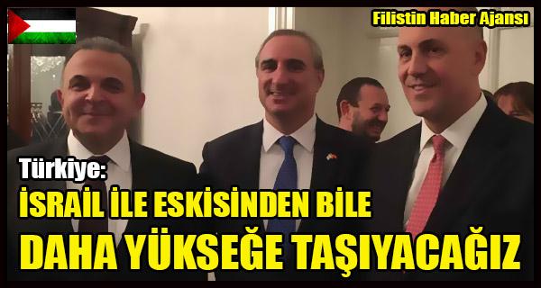 Turkiye'nin Israil Elcisi- ILISKILERI ESIKISINDEN BILE DAHA YUKSEGE TASIYACAGIZ