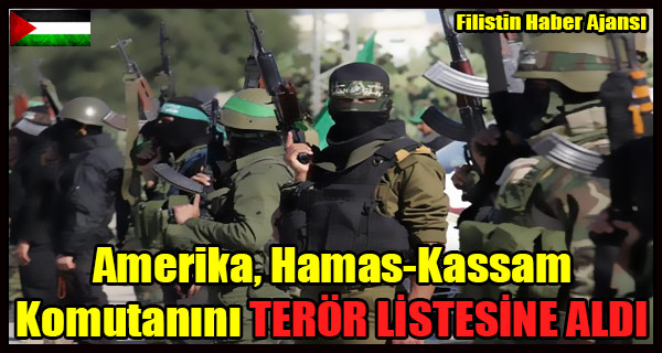 Amerika, Hamas-Kassam Komutanini TEROR LISTESINE ALDI