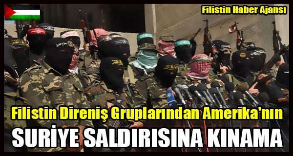 Filistin Direnis Gruplarindan Amerika'nin SURIYE SALDIRISINA KINAMA