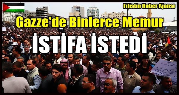 Gazze'de Binlerce Memur ISTIFA ISTEDI