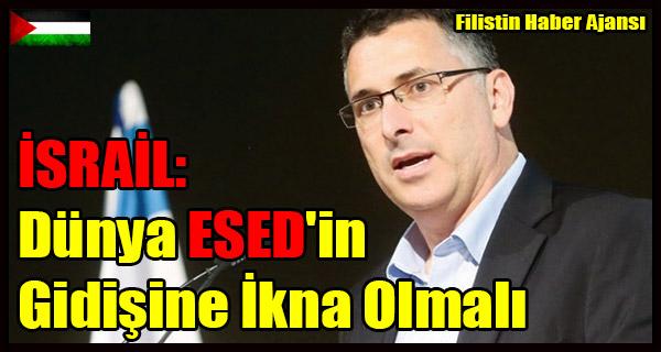 ISRAIL- Dunya ESED'in Gidisine Ikna Olmali