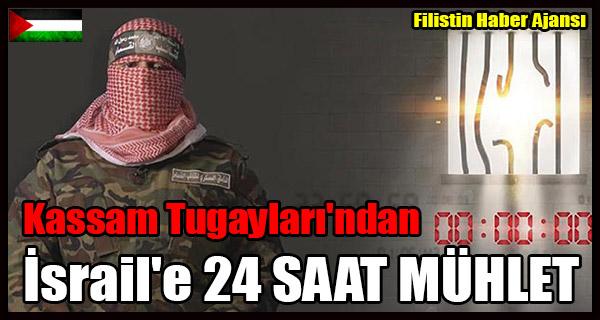Izzeddin El-Kassam Tugaylari'ndan Israil'e 24 SAAR MUHLET