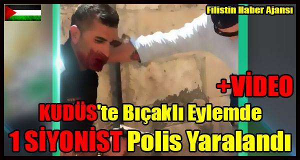 KUDUS'te Bicakli Eylemde 1 SIYONIST Polis Yaralandi +VIDEO