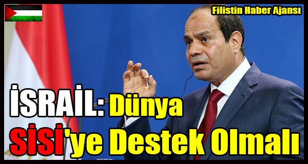 SIYONIST ISRAIL- Dunya SISI'ye Destek Olmali