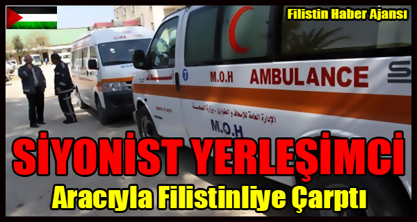 SIYONIST YERLESIMCI Araciyla Filistinliye Carpti