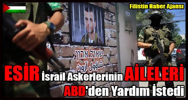 ESIR Israil Askerlerinin AILELERI ABD'den Yardim Istedi
