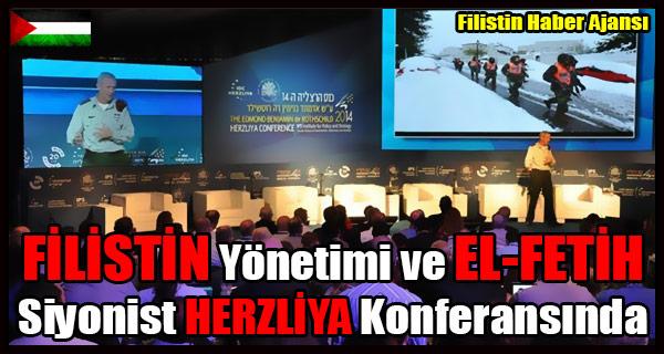 FILISTIN Yonetimi ve EL-FETIH Siyonist HERZLIYA Konferansi