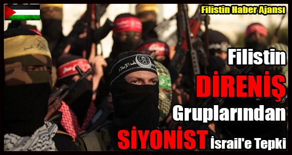 Filistin DIRENIS Gruplarindan SIYONIST Israil'e Tepki