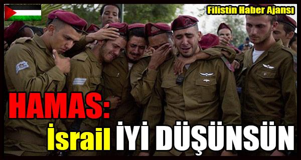 HAMAS- Israil SAVAS Adimlarini IYI DUSUNSUN
