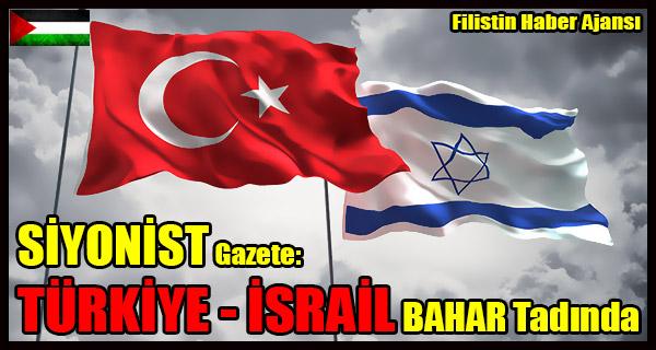 SIYONIST Gazete- TURKIYE - ISRAIL Iliskileri Bahar Tadinda