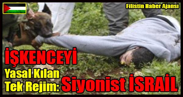 ISKENCEYI Yasal Kilan Tek Rejim- Siyonist ISRAIL