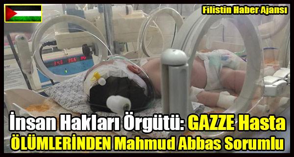 Insan Haklari Orgutu- GAZZE Hasta OLUMLERINDEN Mahmud Abbas Sorumlu