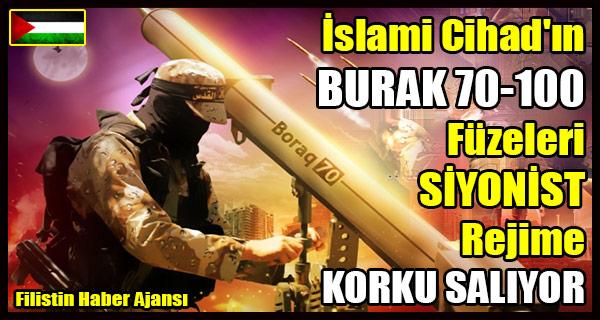 Islami Cihad BURAK 70 ve 100 Fuzeleri SIYONIST Rejime Korku Saliyor