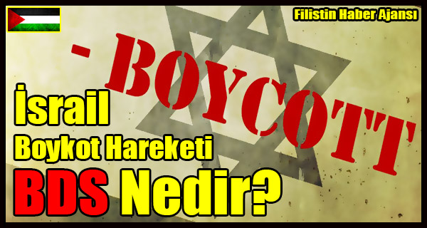 Israil Boykot Hareketi BDS Nedir-