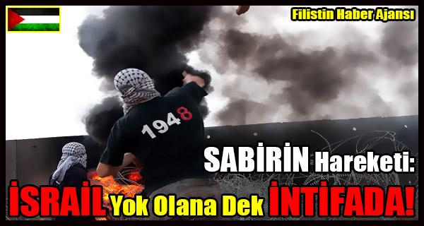SABIRIN Hareketi- ISRAIL Yok Olana Dek INTIFADA