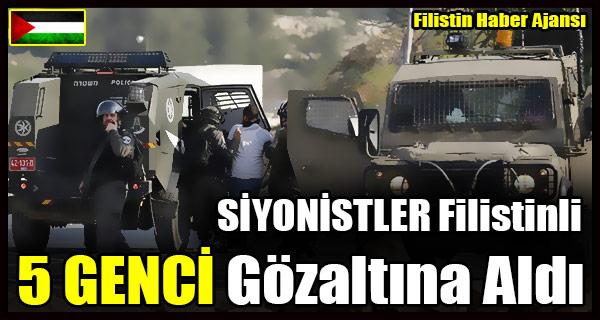 SIYONISTLER Filistinli 5 GENCI Gozaltina Aldi