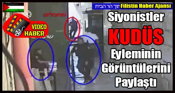 Siyonistler KUDUS Eyleminin Goruntulerini Paylasti