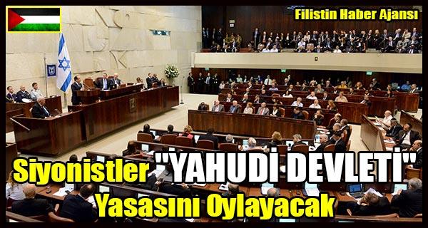 Siyonistler 'YAHUDI DEVLETI' Yasasini Oylayacak