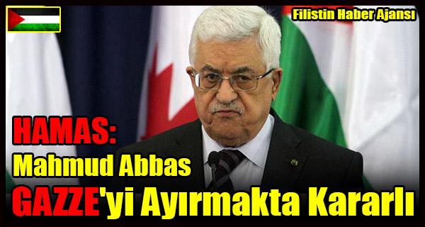 HAMAS- Mahmud Abbas GAZZE'yi Ayirmakta Kararli