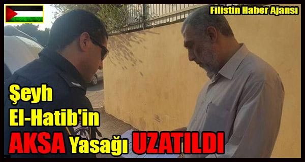 Seyh El-Hatib'in AKSA Yasagi UZATILDI