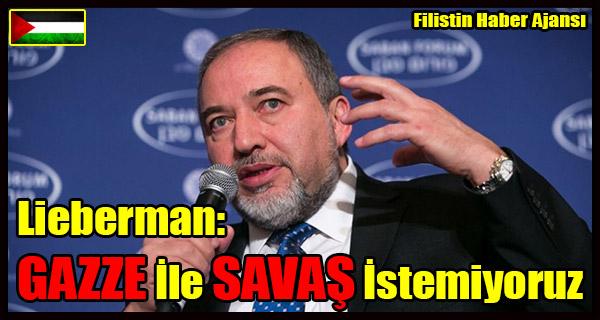 Lieberman- GAZZE Ile Yeni Bir SAVAS Istemiyoruz