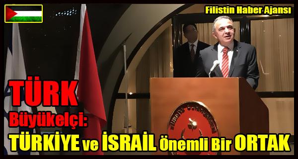 TURK Buyukelci- TURKIYE ve ISRAIL Onemli Bir ORTAK