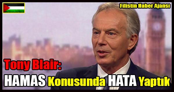 Tony Blair- HAMAS Konusunda HATAYaptik