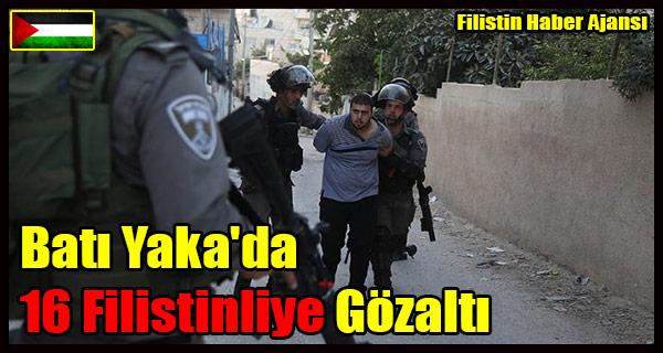 Bati Yaka'da 16 Filistinliye Gozalti