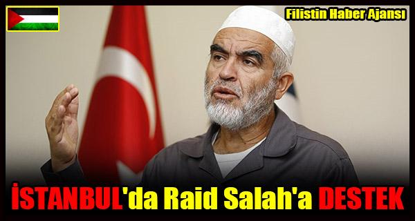 ISTANBUL'da Raid Salah'a DESTEK
