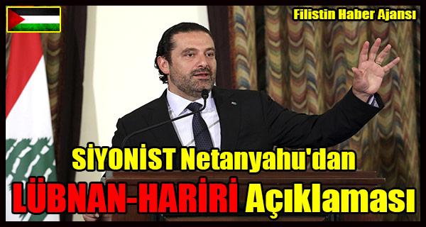 SIYONIST Netanyahu'dan LUBNAN-HARIRI Aciklamasi