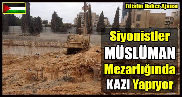 Siyonistler MUSLUMAN Mezarliginda KAZI Yapiyor