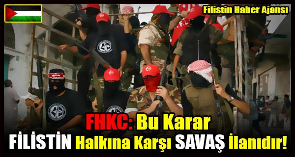 FHKC- Bu FILISTIN Halkina Karsi SAVAS Ilanidir!