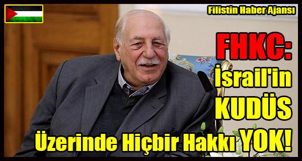 FHKC- Israil'in KUDUS Uzerinde Hicbir Hakki YOK