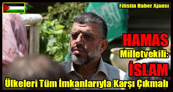 HAMAS Milletvekili- ISLAM Ulkeleri Tum Imkanlariyla Karsi Cikmali