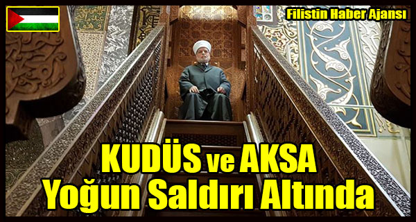 KUDUS ve AKSA Yogun Saldiri Altinda