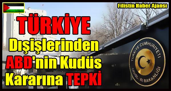 TURKIYE Disislerinden ABD'nin Kudus Kararina TEPKI